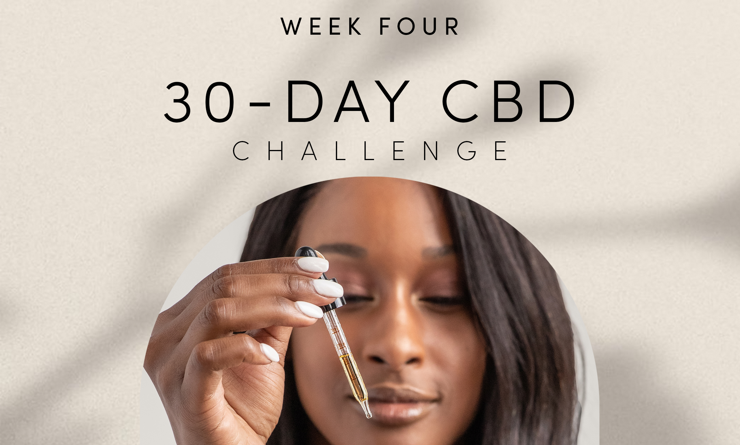 Week 4 Recap of Our 30-Day CBD Challenge