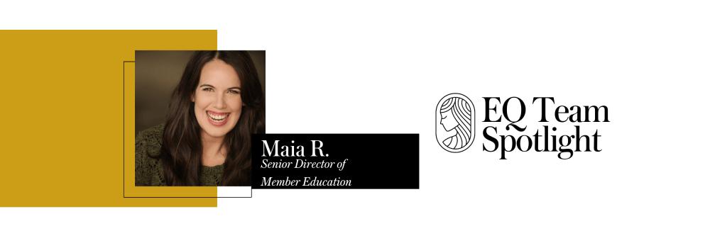 EQ Team Spotlight: Maia Reed